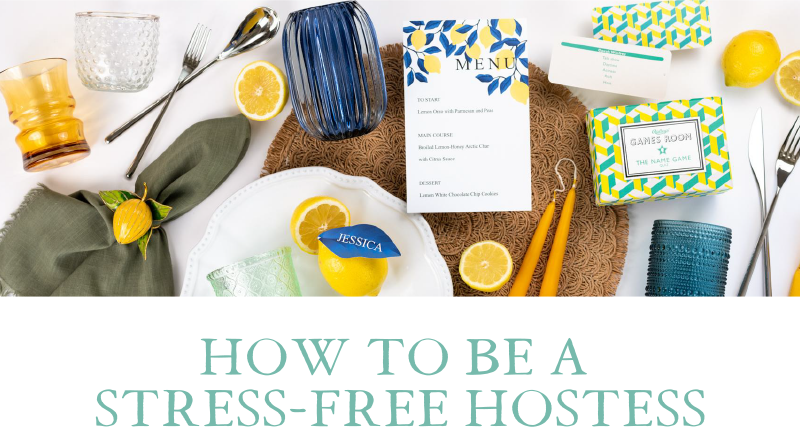 How To Be A Stress-Free Hostess